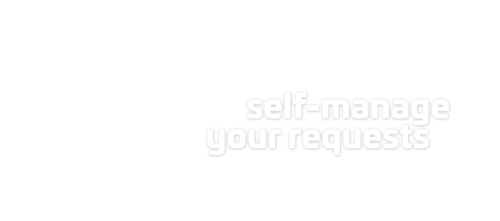 self-manage your requests