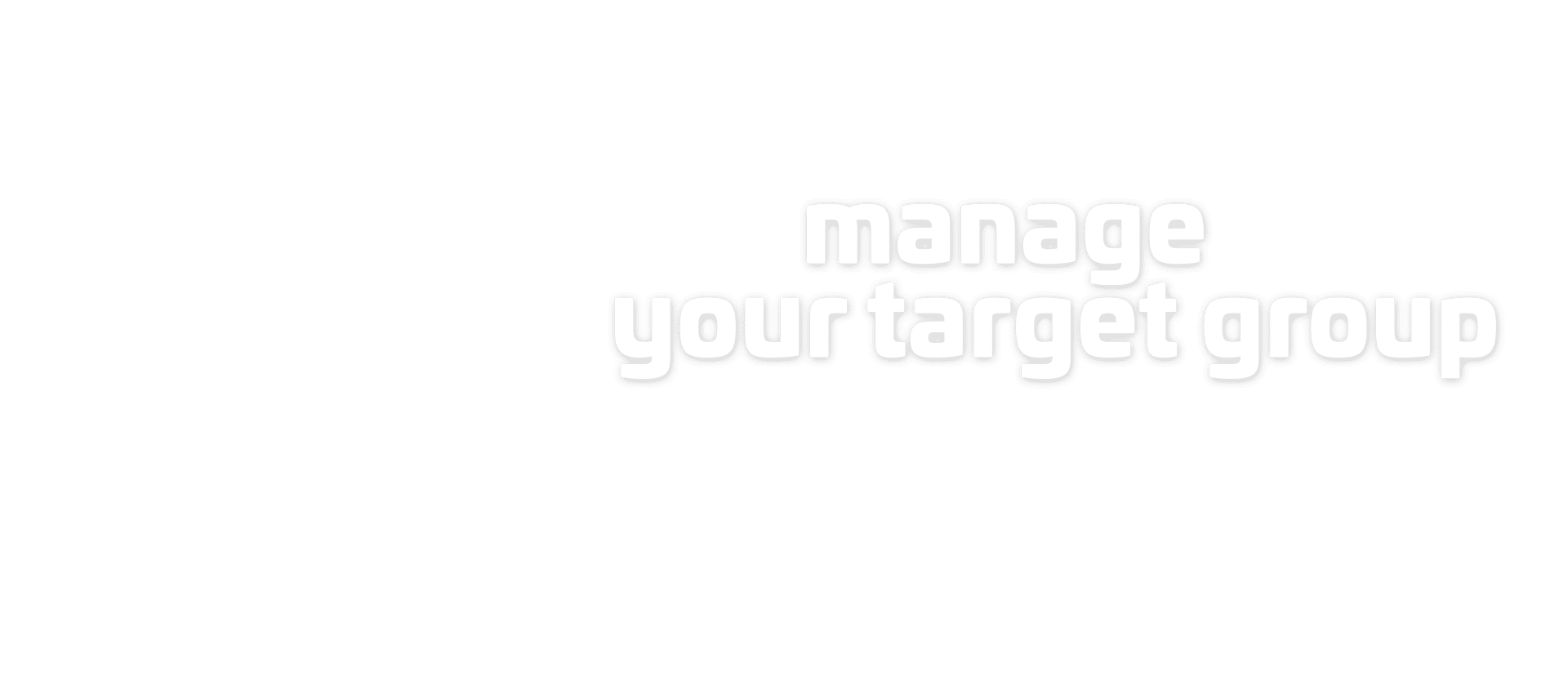 manage your target group