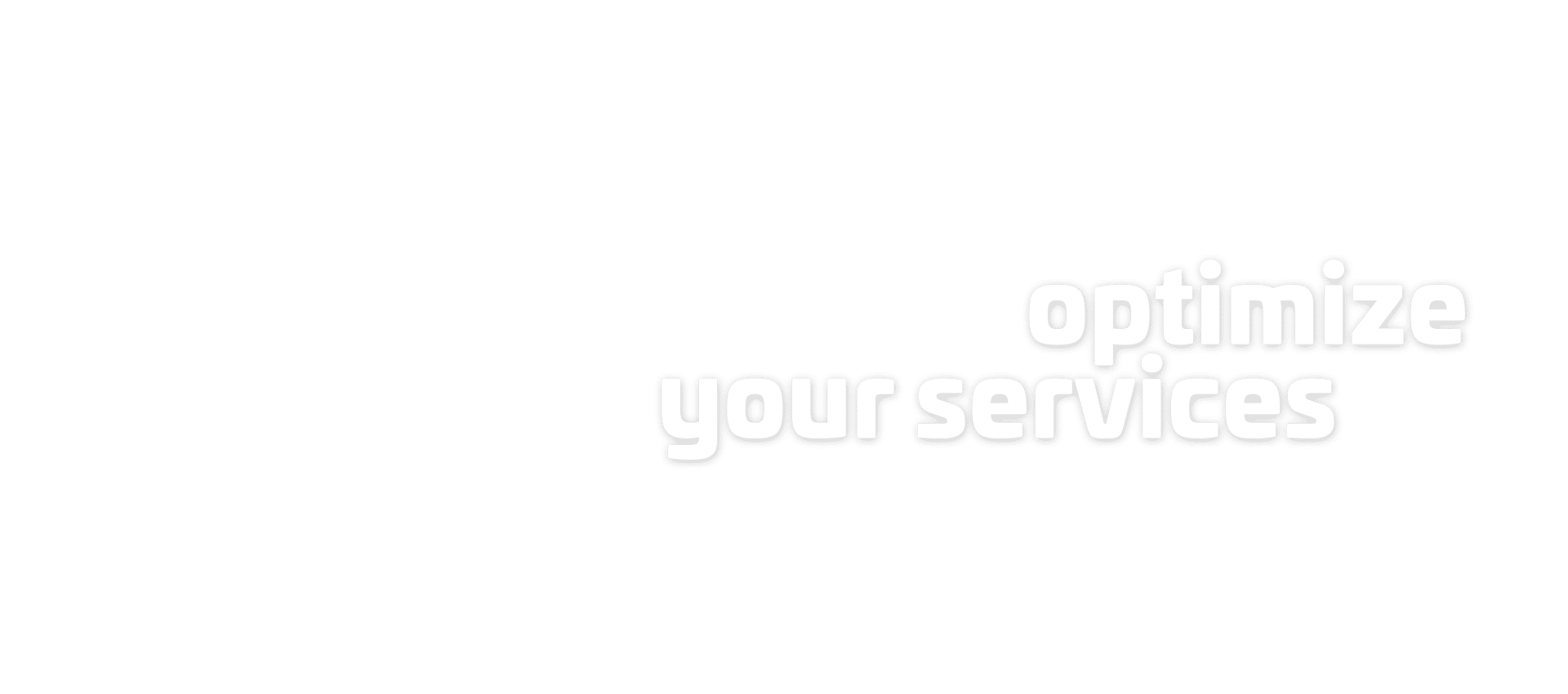 optimize your services