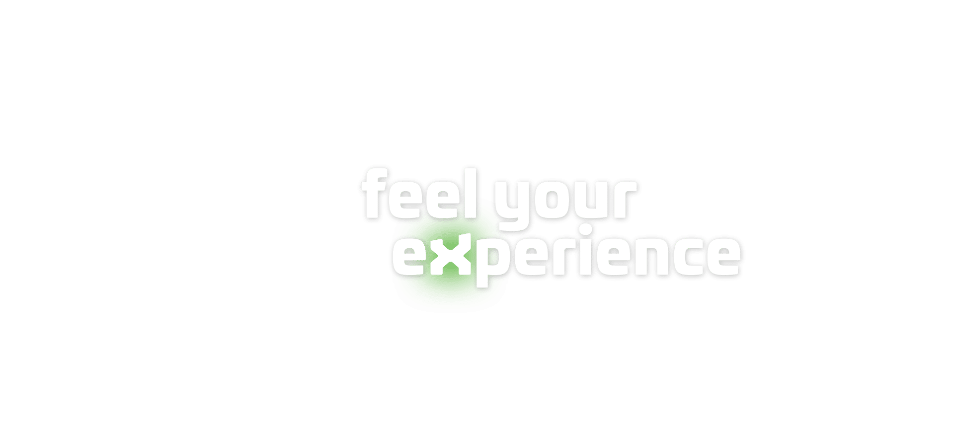 feel your eXperience